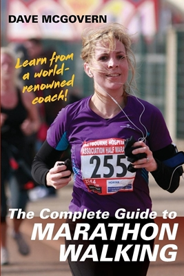 The Complete Guide to Marathon Walking, by Dave McGovern
